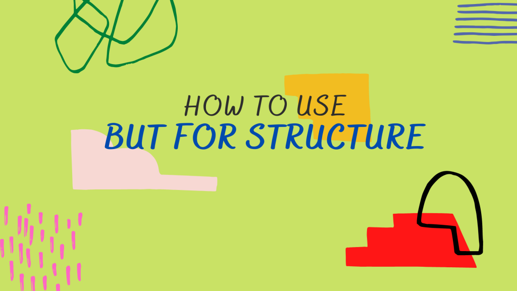 Cách sử dụng cấu trúc but for