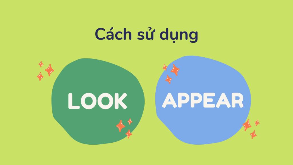Cách sử dụng Look và Appear
