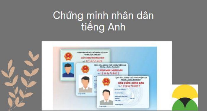 Chứng minh nhân dân tiếng Anh | CMND - Thẻ căn cước - Từ vựng hay gặp