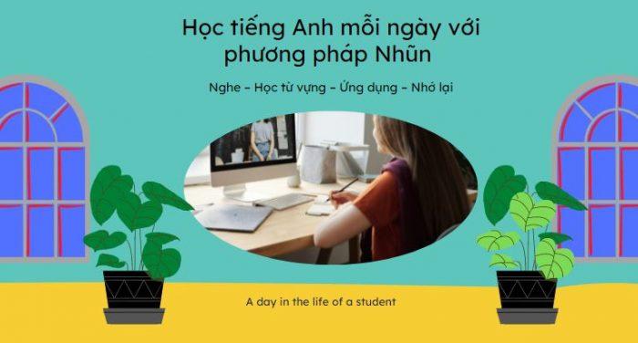 Học tiếng Anh mỗi ngày với phương pháp Nhũn