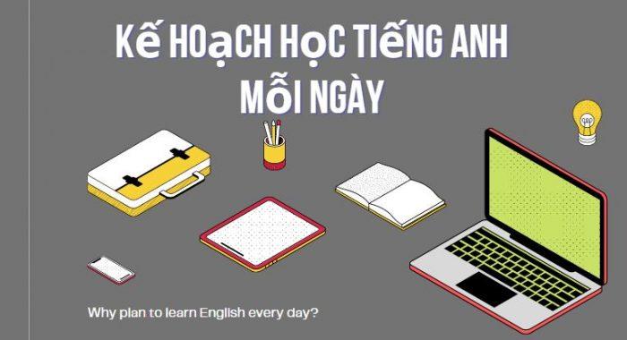 Kế hoạch học tiếng Anh mỗi ngày? Thời gian biểu học hiệu quả