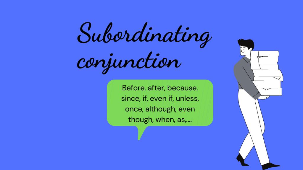 Liên từ phụ thuộc (Subordinating conjunction) là gì?
