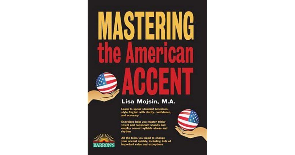 Sách dạy phát âm tiếng Anh: Mastering the American Accent