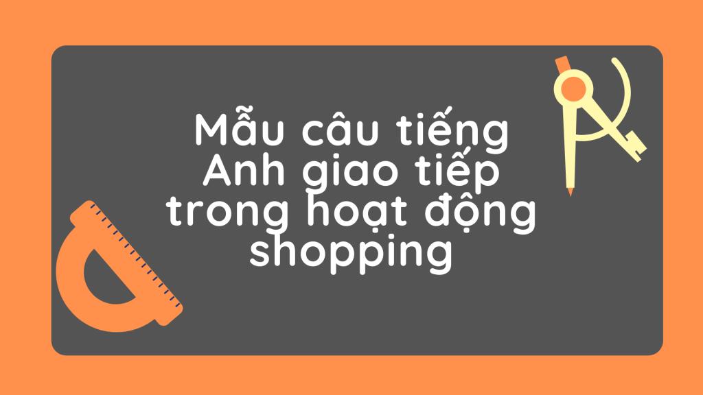 Mẫu câu tiếng Anh giao tiếp trong hoạt động shopping