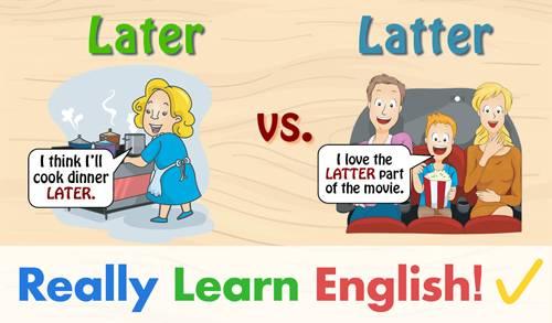 Phân biệt Latter và Later trong tiếng Anh