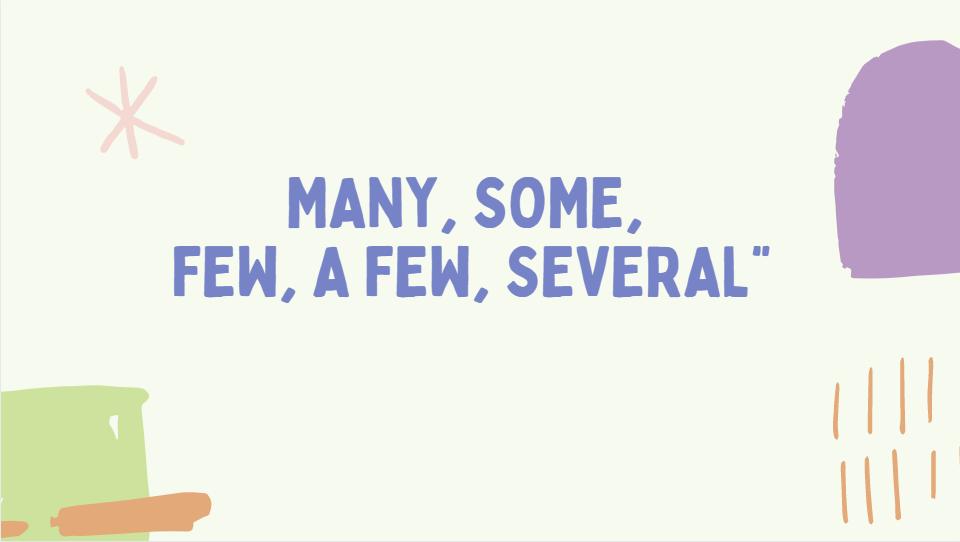 Phân biệt cách dùng Several với Few, A few, Many và Some