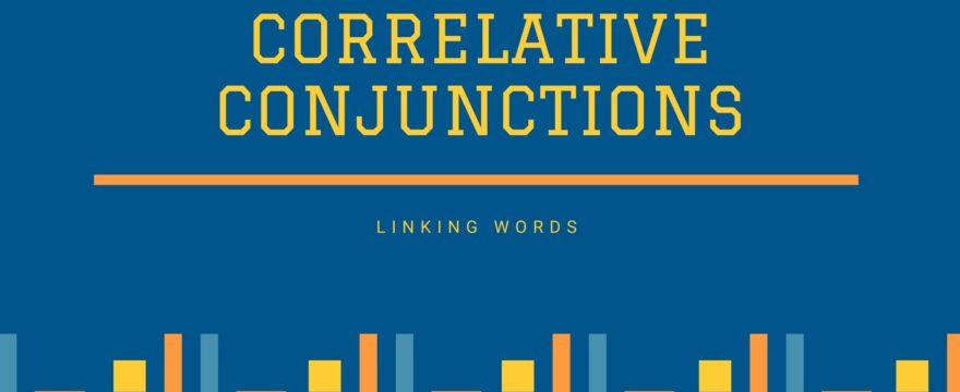 Tất tần tật về Liên từ tương quan (Correlative conjunction)