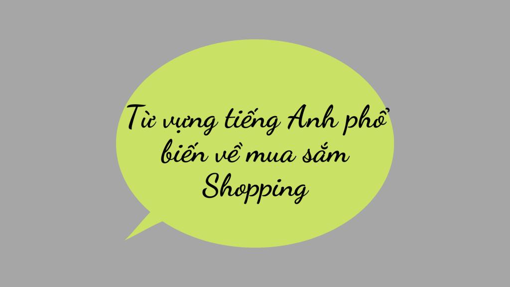 Từ vựng, mẫu câu tiếng Anh phổ biến về mua sắm Shopping