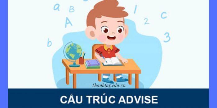Cấu trúc Advise đầy đủ nhất - Phân biệt Advise với Advice