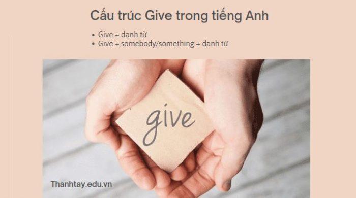 Cấu trúc Give trong tiếng Anh