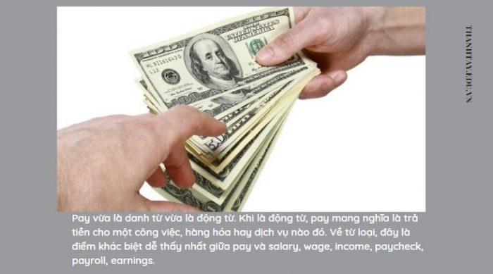 Pay vừa là danh từ vừa là động từ