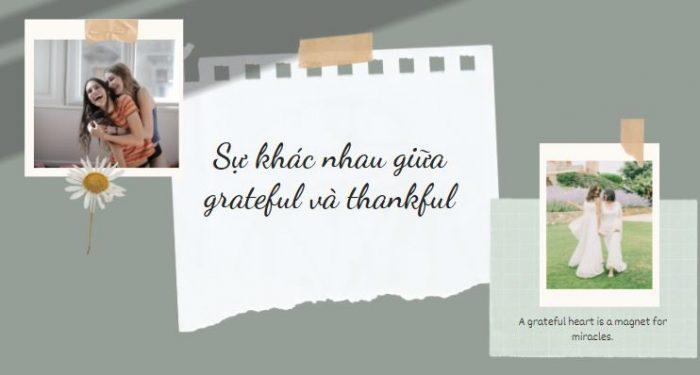 Sự khác nhau giữa grateful và thankful trong tiếng Anh