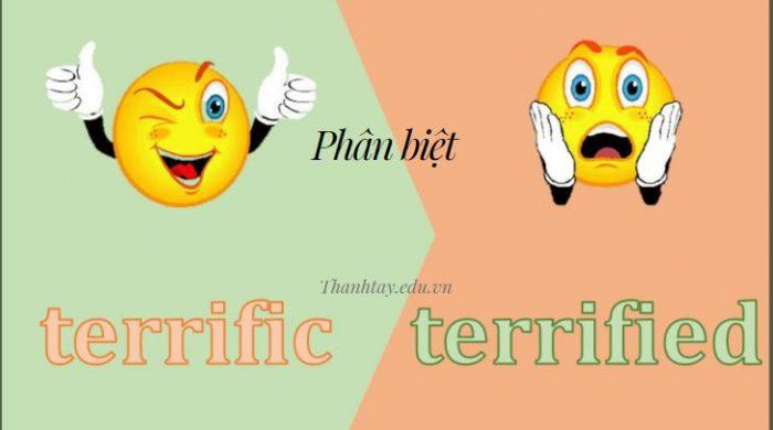 Phân biệt Terrified và Terrific trong tiếng Anh chi tiết nhất