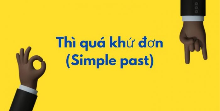 Thì quá khứ đơn (Simple Past) - Bài tập có đáp án