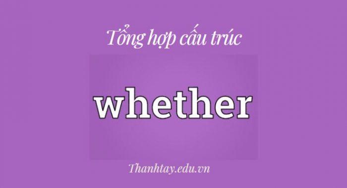 Tổng hợp cấu trúc Whether, Whether or - Phân biệt If và Whether