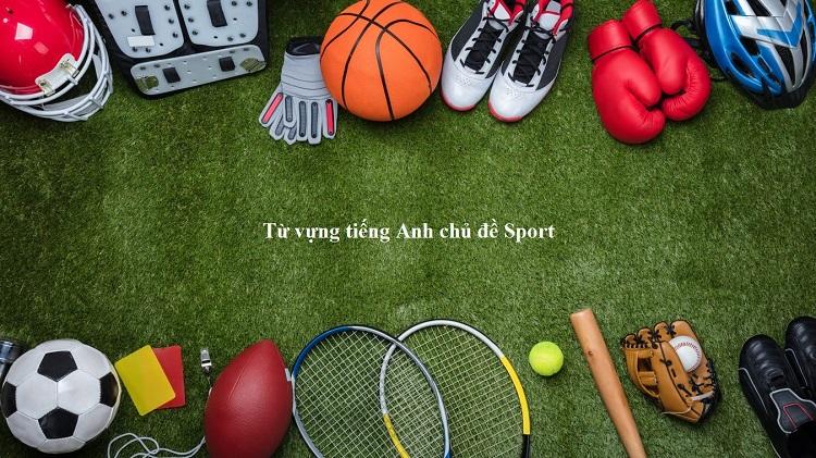 Tổng hợp từ vựng về các môn thể thao bằng tiếng Anh
