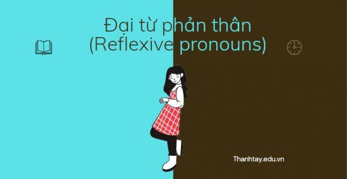Đại từ phản thân (Reflexive pronouns) trong tiếng Anh - Bài tập có đáp án