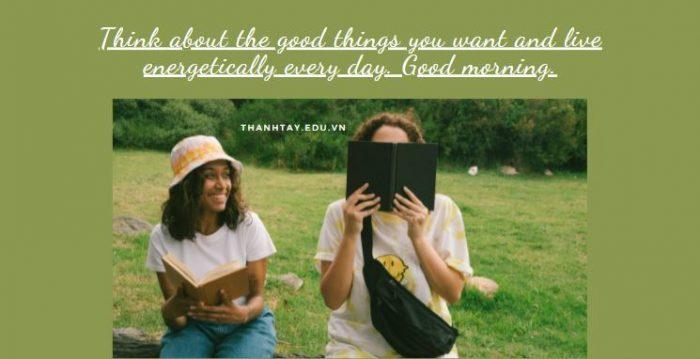 Lời chúc buổi sáng tốt lành bằng tiếng Anh cho bạn bè