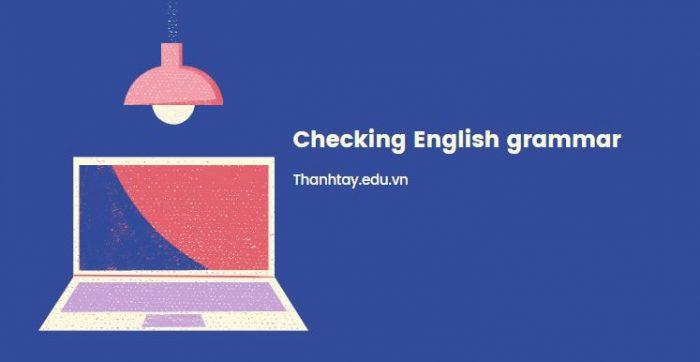 Lợi ích của các website kiểm tra ngữ pháp, chính tả tiếng Anh