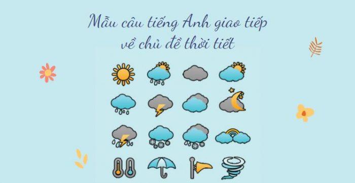 Mẫu câu tiếng Anh giao tiếp về chủ đề thời tiết - Từ vựng về thời tiết