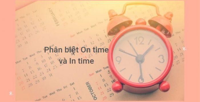 Phân biệt On time và In time trong tiếng Anh - Bài tập thực hành