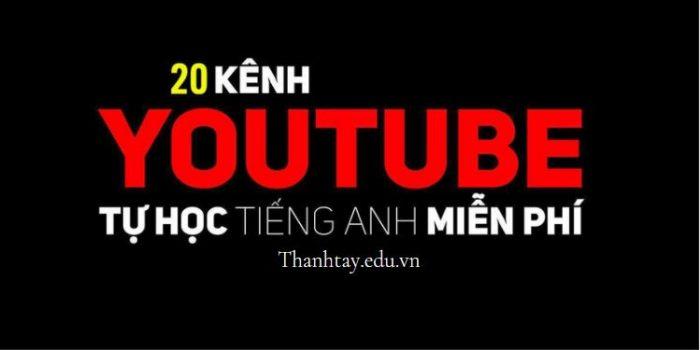 Tổng hợp 20 kênh youtube học tiếng Anh free hiệu quả