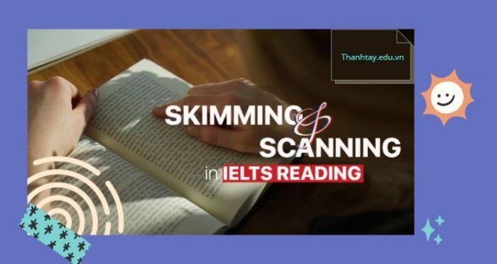 Phương pháp Skimming và Scanning trong bài thi IELTS Reading
