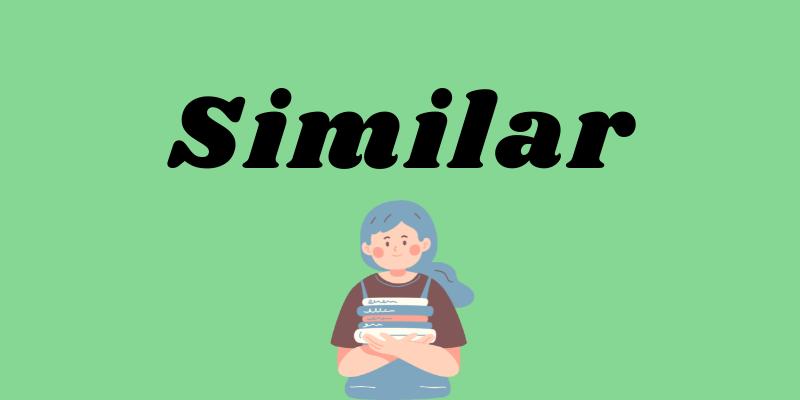 Từ đồng nghĩa với the same và cách dùng similar