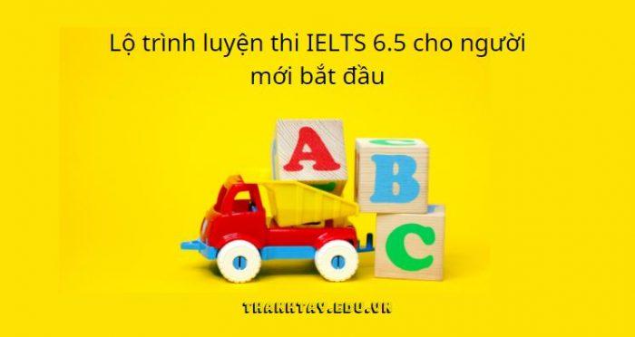 Lộ trình luyện thi IELTS 6.5 cho người mới bắt đầu