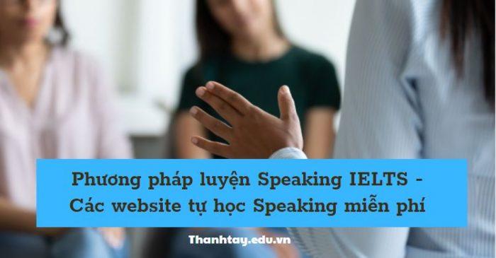 Phương pháp luyện Speaking IELTS - Các website tự học Speaking miễn phí