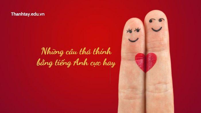 Những câu thả thính bằng tiếng Anh cực hay dành cho người yêu, crush
